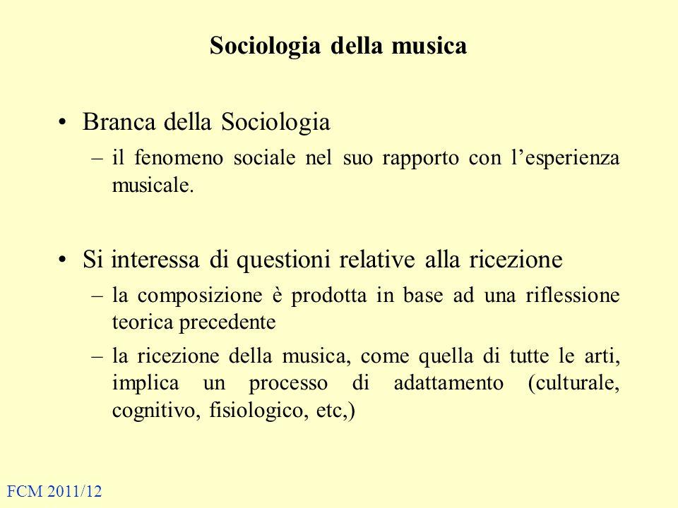 Sociologia della musica Branca della Sociologia –il fenomeno sociale nel suo rapporto con lesperienza musicale. Si interessa di questioni relative all