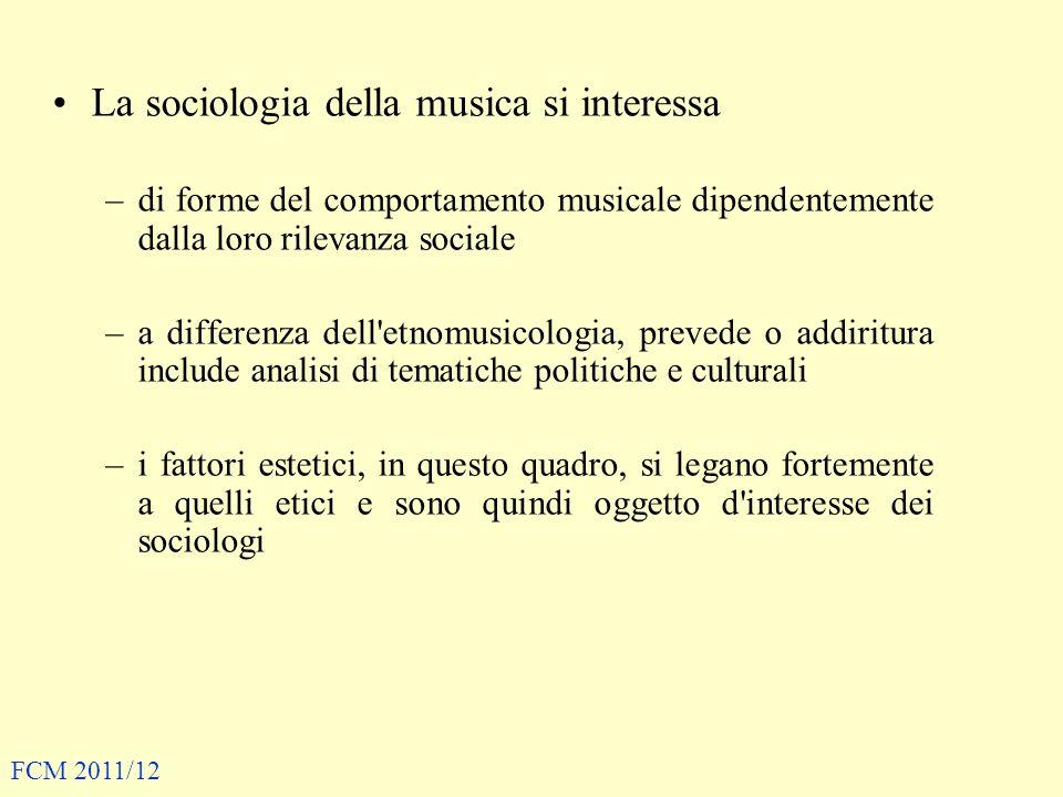 La sociologia della musica si interessa –di forme del comportamento musicale dipendentemente dalla loro rilevanza sociale –a differenza dell'etnomusic