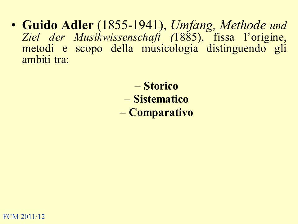 Guido Adler (1855-1941), Umfang, Methode und Ziel der Musikwissenschaft (1885), fissa lorigine, metodi e scopo della musicologia distinguendo gli ambi