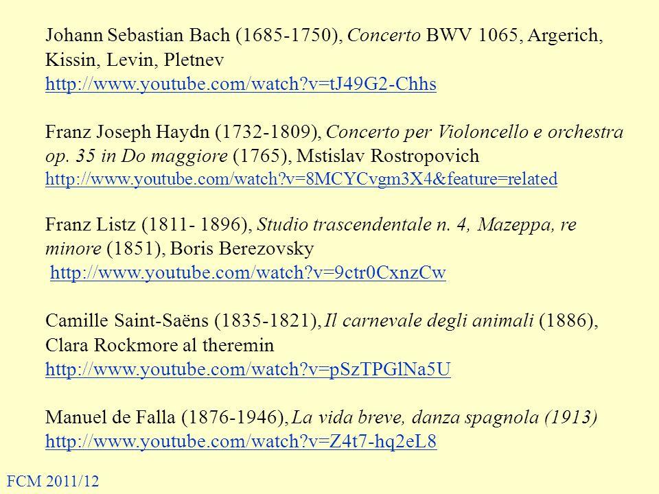 Johann Sebastian Bach (1685-1750), Concerto BWV 1065, Argerich, Kissin, Levin, Pletnev http://www.youtube.com/watch?v=tJ49G2-Chhs Franz Joseph Haydn (