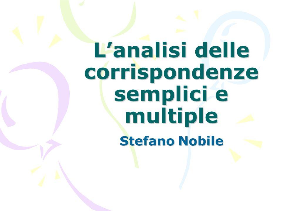 Lanalisi delle corrispondenze semplici e multiple Stefano Nobile