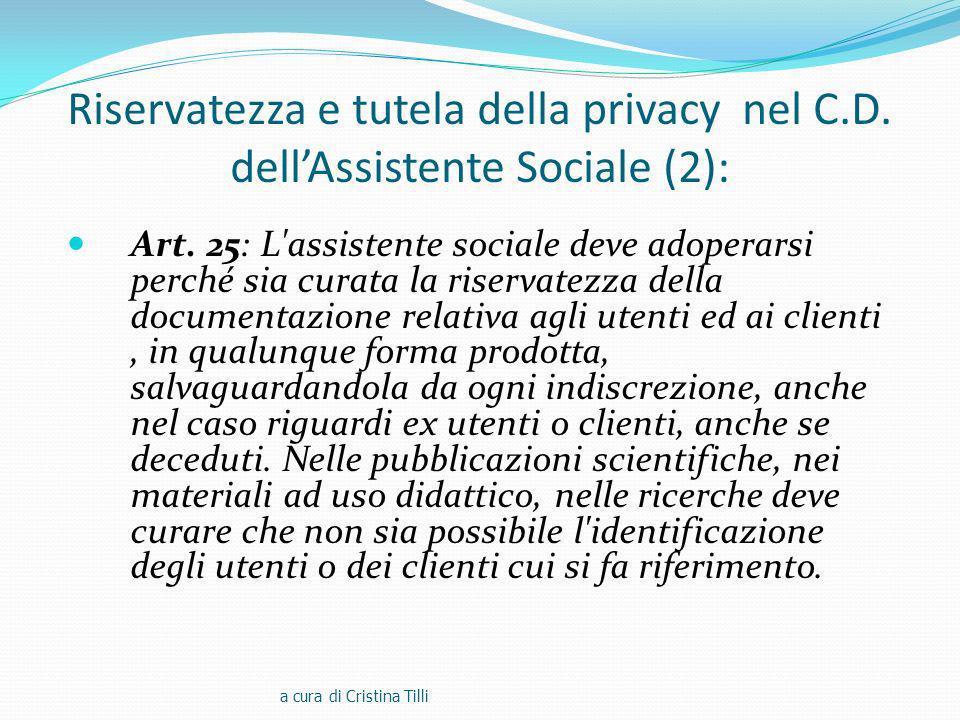 Riservatezza e tutela della privacy nel C.D.dellAssistente Sociale (2): Art.