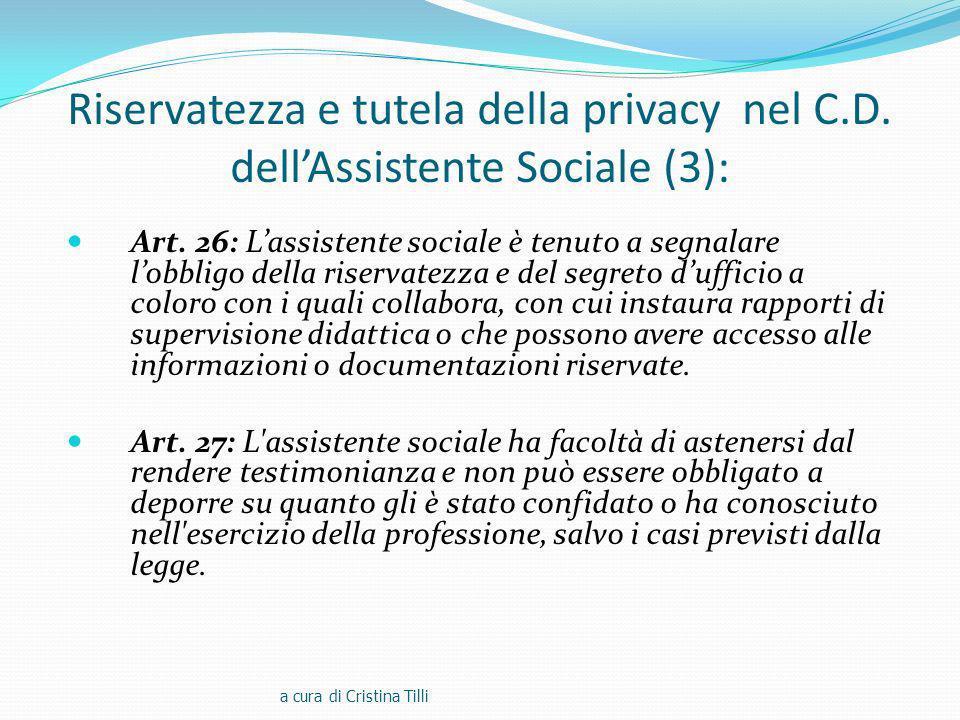 Riservatezza e tutela della privacy nel C.D.dellAssistente Sociale (3): Art.