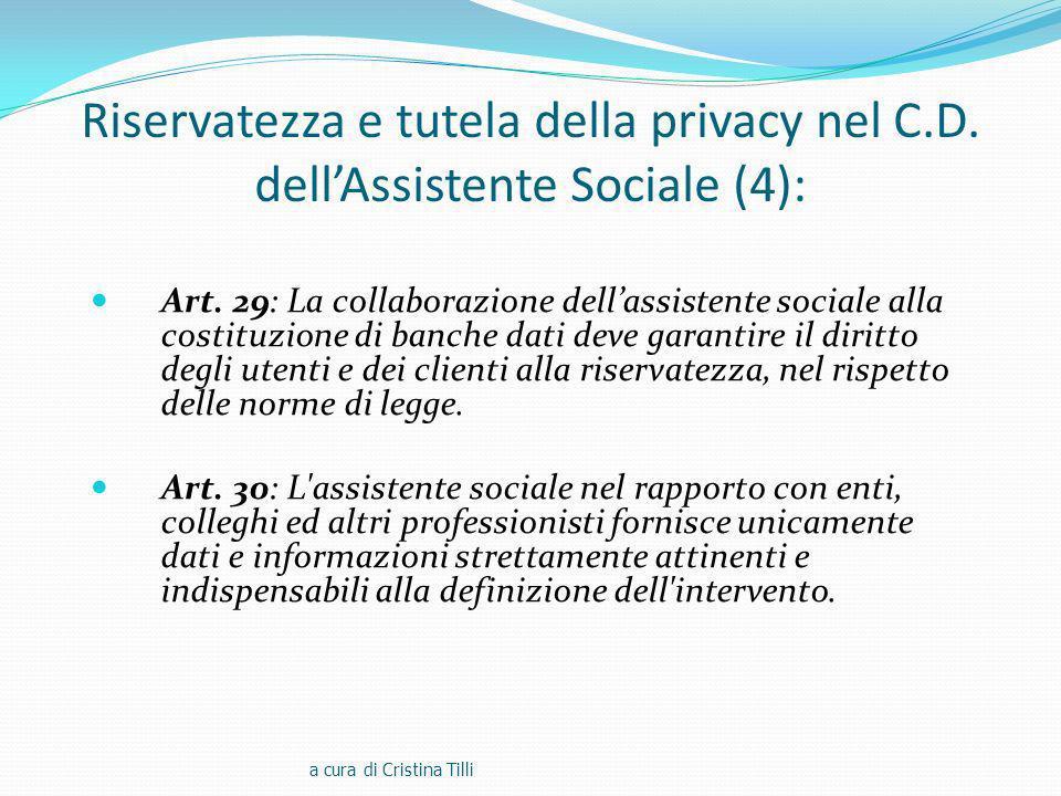 Riservatezza e tutela della privacy nel C.D.dellAssistente Sociale (4): Art.