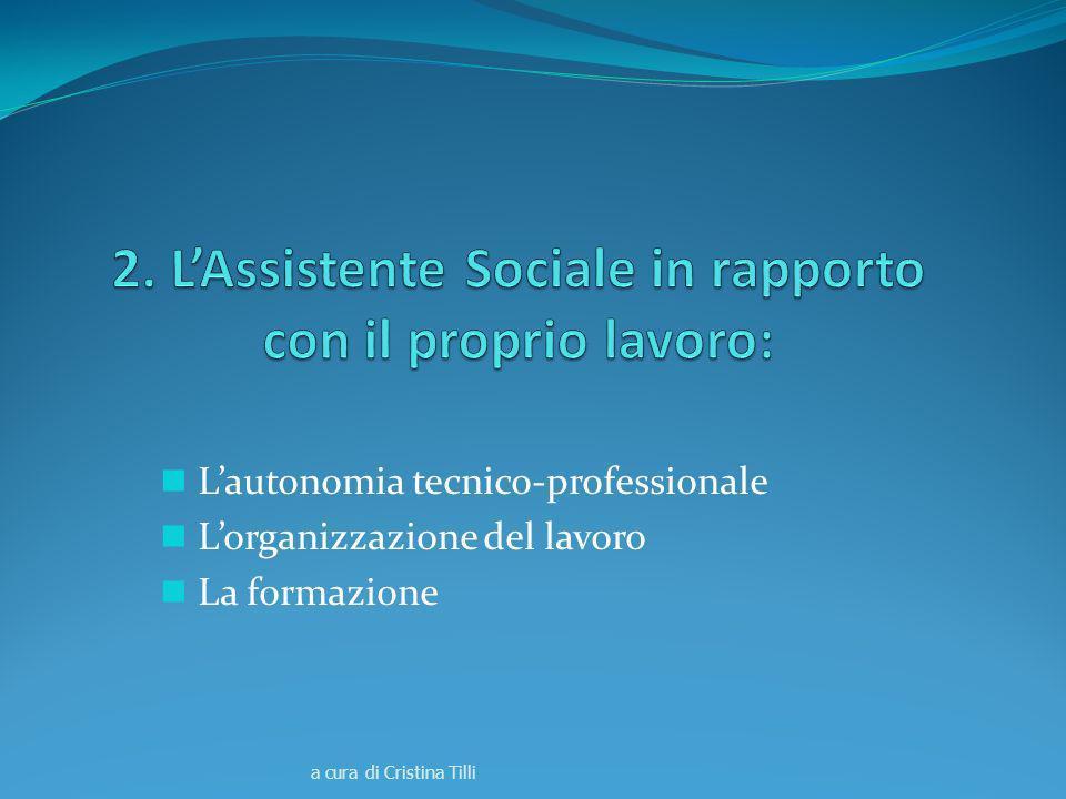 Lautonomia tecnico-professionale Lorganizzazione del lavoro La formazione a cura di Cristina Tilli