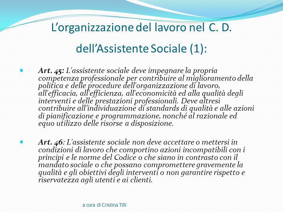 Lorganizzazione del lavoro nel C.D. dellAssistente Sociale (1): Art.