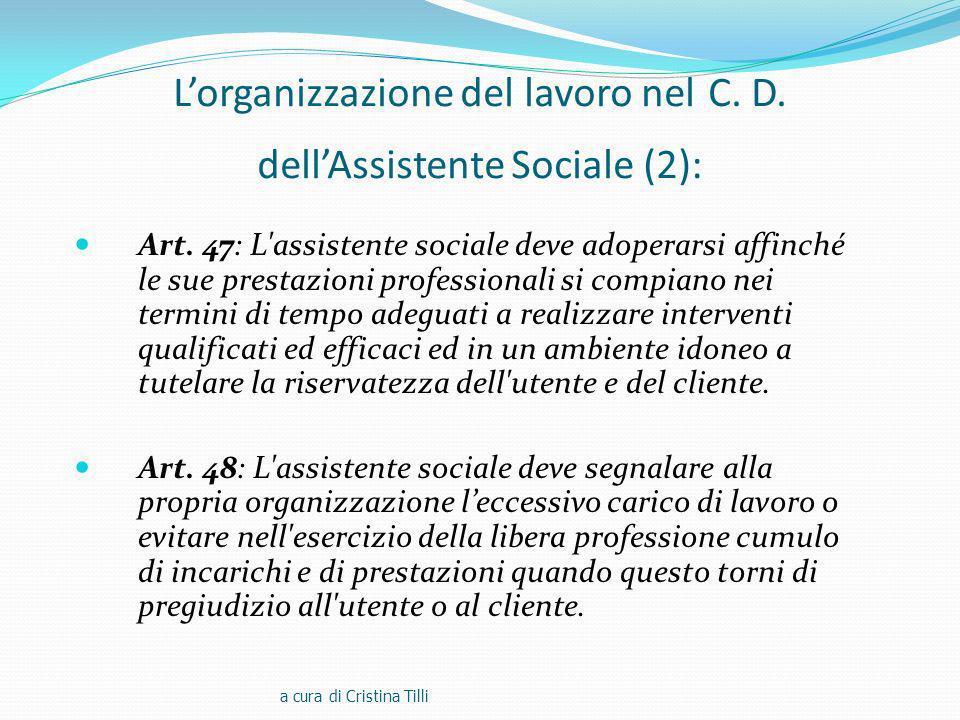 Lorganizzazione del lavoro nel C.D. dellAssistente Sociale (2): Art.