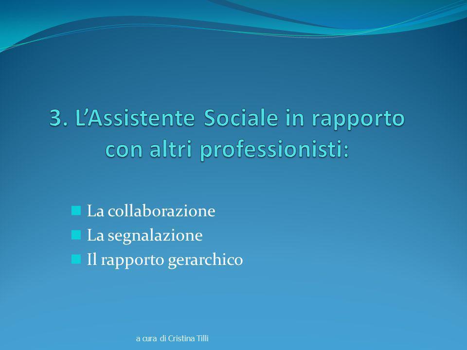 La collaborazione La segnalazione Il rapporto gerarchico a cura di Cristina Tilli