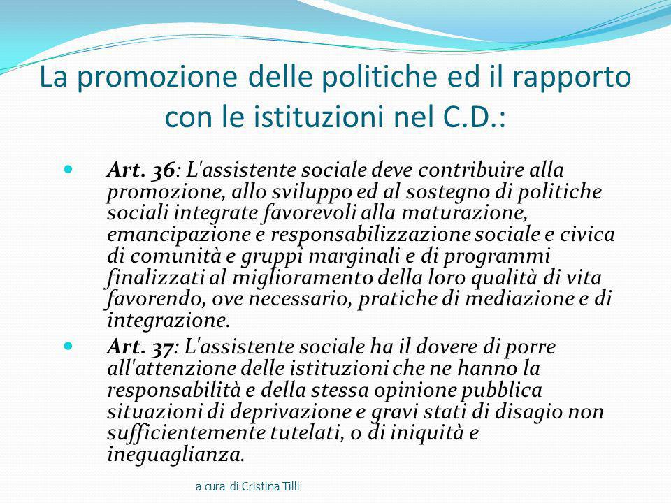 La promozione delle politiche ed il rapporto con le istituzioni nel C.D.: Art.