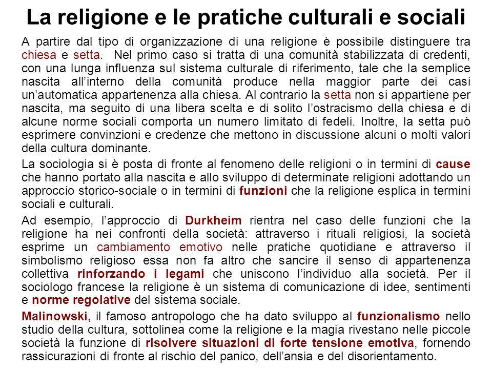 La religione e le pratiche culturali e sociali A partire dal tipo di organizzazione di una religione è possibile distinguere tra chiesa e setta.