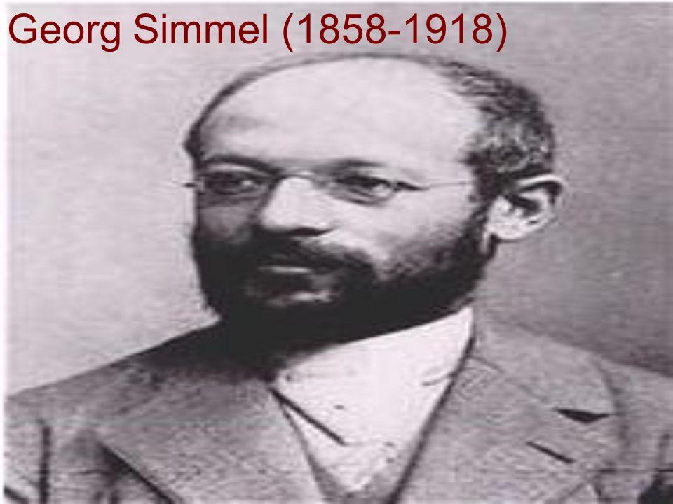 Georg Simmel (1858-1918)
