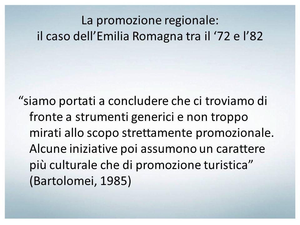 La promozione regionale: il caso dellEmilia Romagna tra il 72 e l82 siamo portati a concludere che ci troviamo di fronte a strumenti generici e non tr