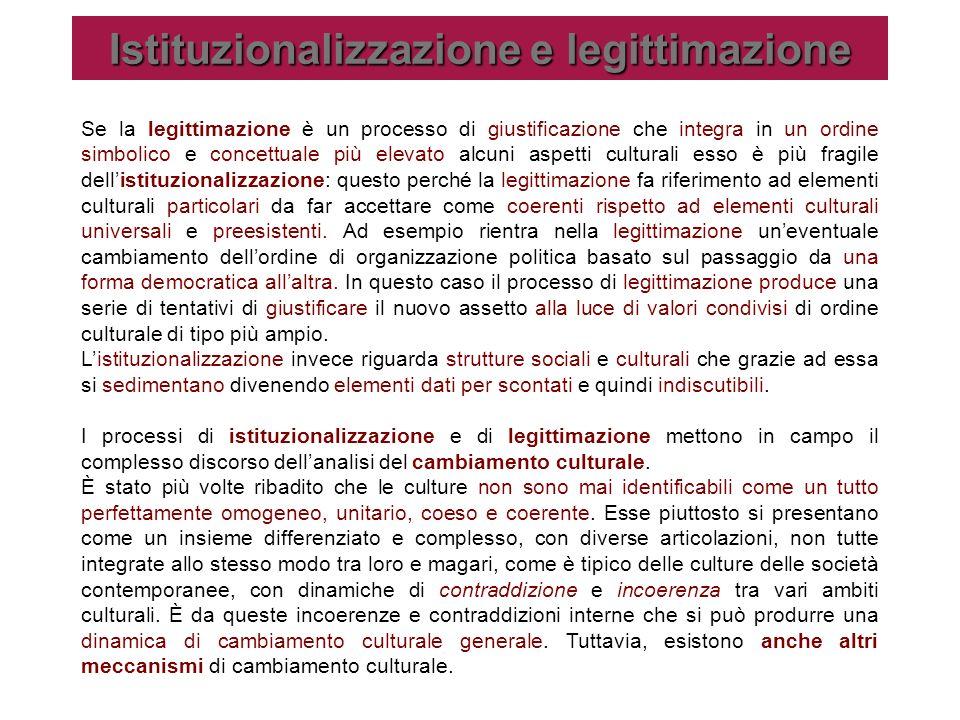 Se la legittimazione è un processo di giustificazione che integra in un ordine simbolico e concettuale più elevato alcuni aspetti culturali esso è più