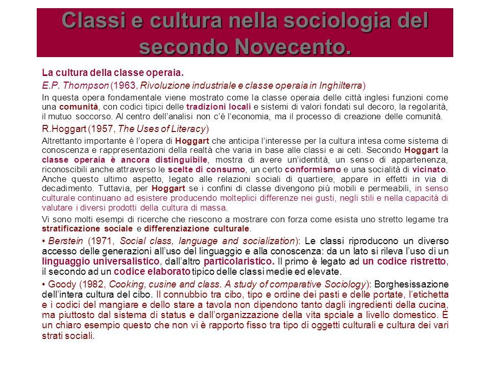 Classi e cultura nella sociologia del secondo Novecento. La cultura della classe operaia. E.P. Thompson (1963, Rivoluzione industriale e classe operai