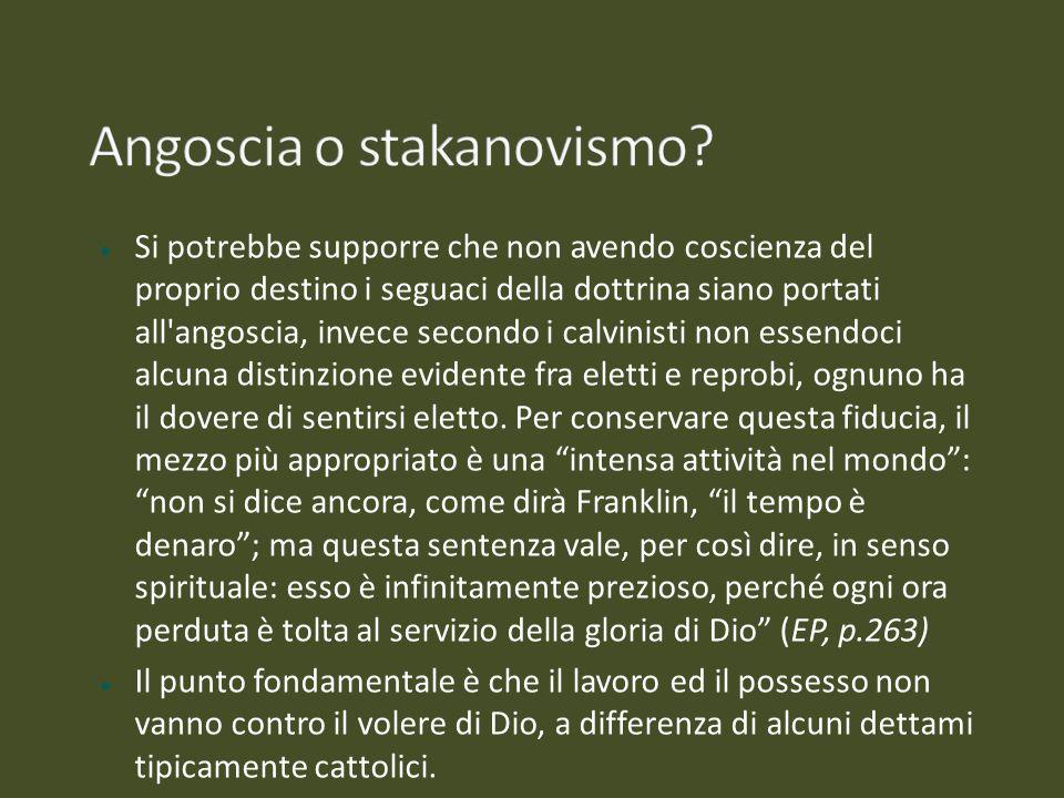 Si potrebbe supporre che non avendo coscienza del proprio destino i seguaci della dottrina siano portati all'angoscia, invece secondo i calvinisti non