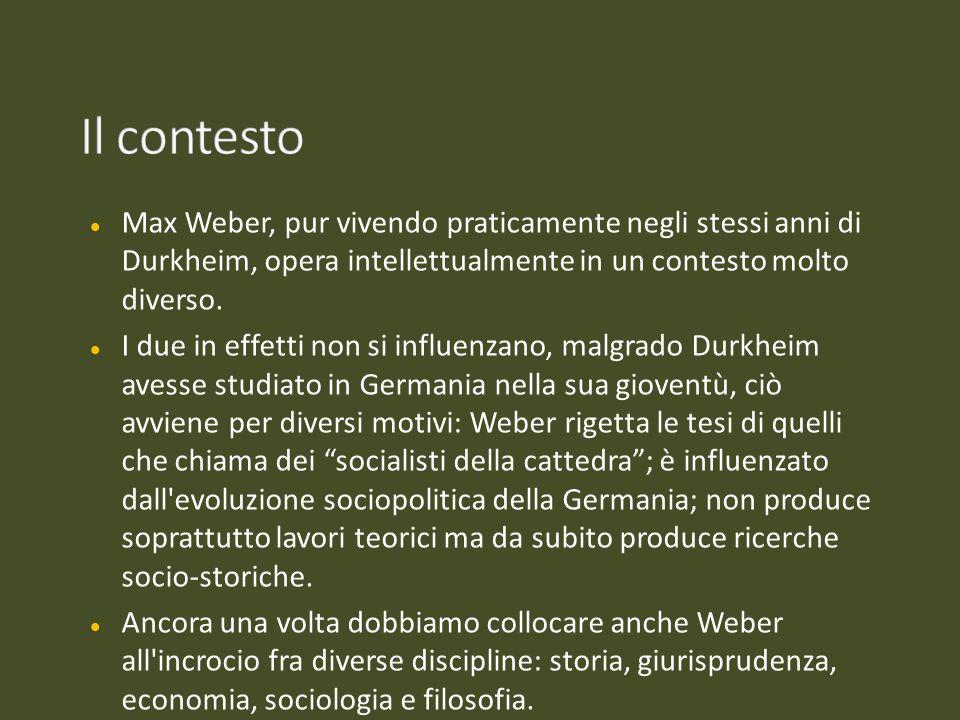 Max Weber, pur vivendo praticamente negli stessi anni di Durkheim, opera intellettualmente in un contesto molto diverso. I due in effetti non si influ