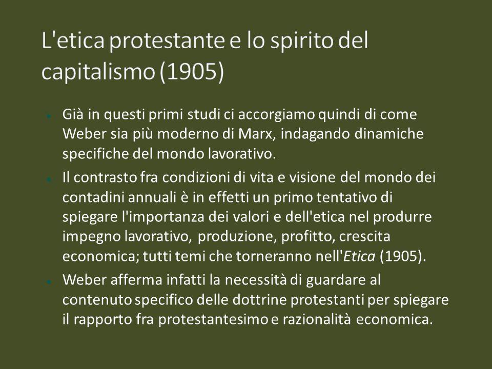 Già in questi primi studi ci accorgiamo quindi di come Weber sia più moderno di Marx, indagando dinamiche specifiche del mondo lavorativo. Il contrast