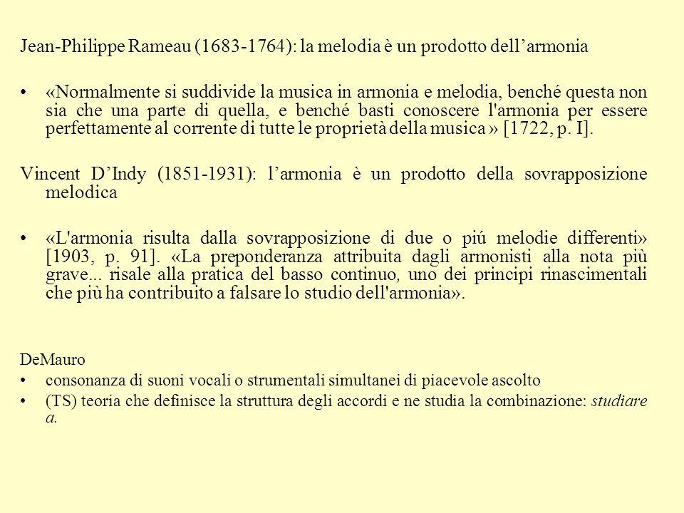 Jean-Philippe Rameau (1683-1764): la melodia è un prodotto dellarmonia «Normalmente si suddivide la musica in armonia e melodia, benché questa non sia