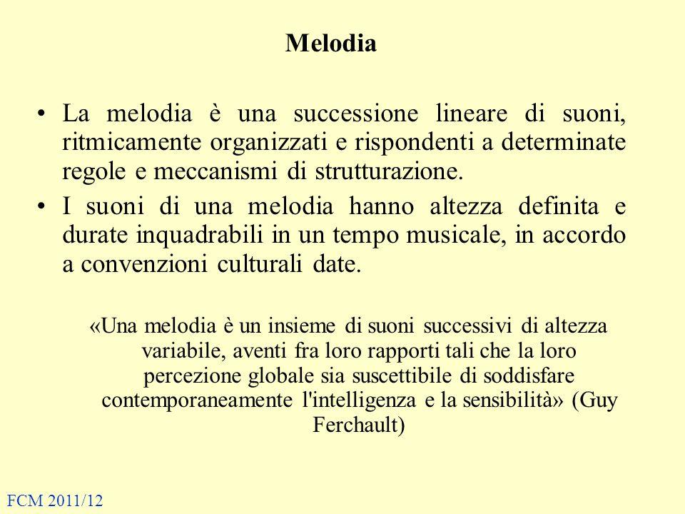 Melodia La melodia è una successione lineare di suoni, ritmicamente organizzati e rispondenti a determinate regole e meccanismi di strutturazione. I s