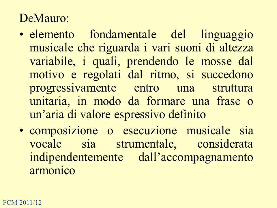 DeMauro: elemento fondamentale del linguaggio musicale che riguarda i vari suoni di altezza variabile, i quali, prendendo le mosse dal motivo e regola