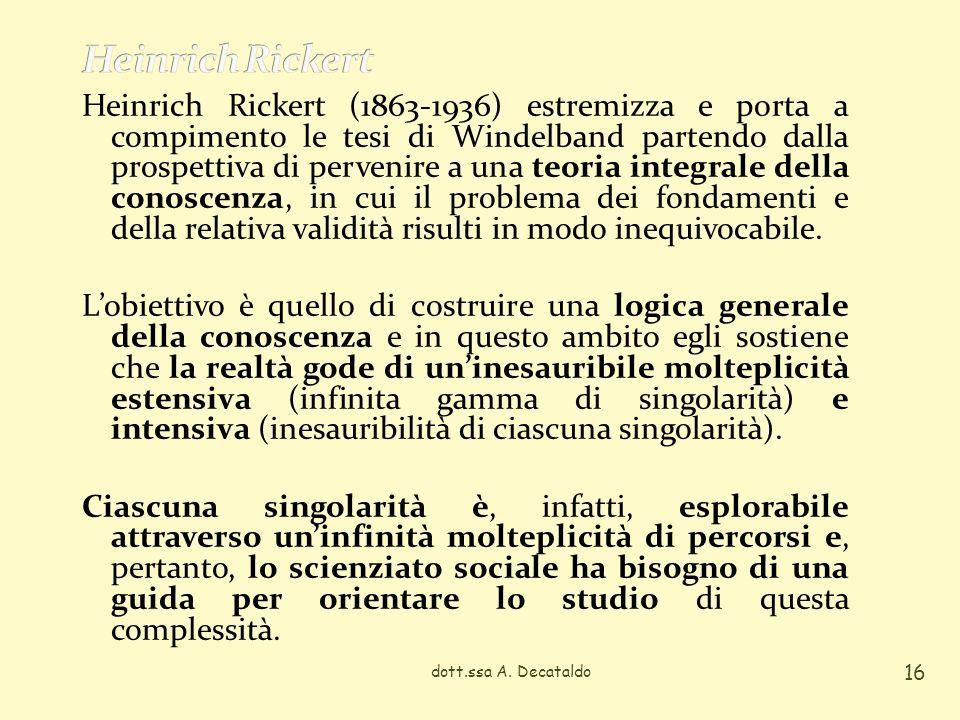 Heinrich Rickert (1863-1936) estremizza e porta a compimento le tesi di Windelband partendo dalla prospettiva di pervenire a una teoria integrale della conoscenza, in cui il problema dei fondamenti e della relativa validità risulti in modo inequivocabile.