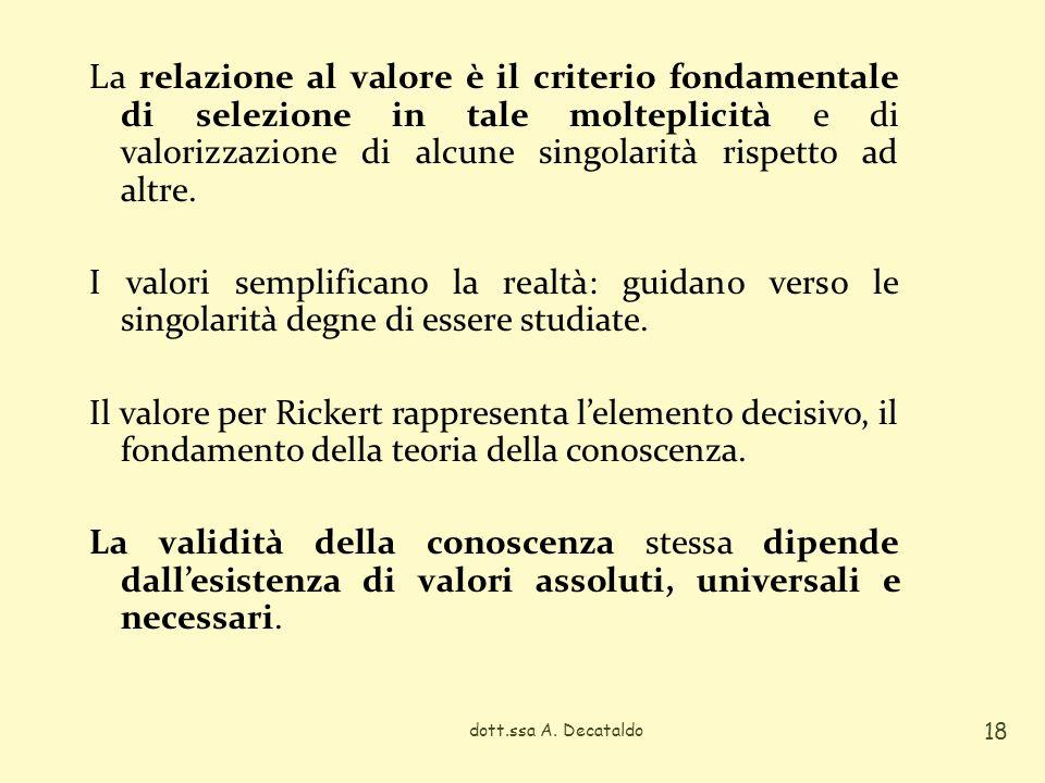 La relazione al valore è il criterio fondamentale di selezione in tale molteplicità e di valorizzazione di alcune singolarità rispetto ad altre.