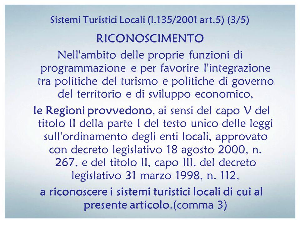 Sistemi Turistici Locali (l.135/2001 art.5) (4/5) FINALITÀ [...