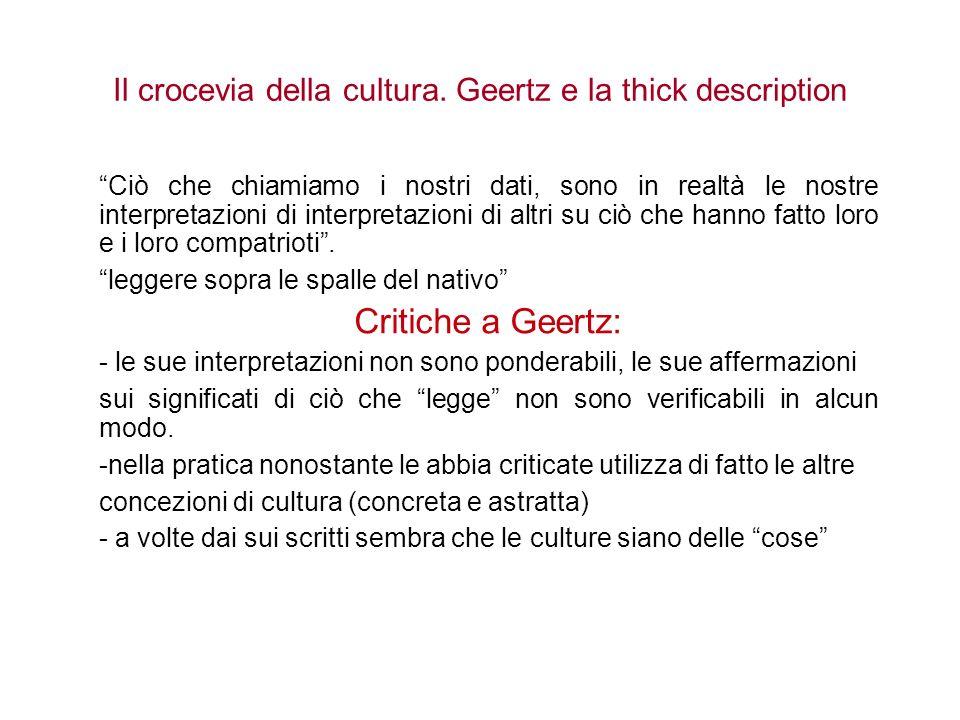 Il crocevia della cultura. Geertz e la thick description Ciò che chiamiamo i nostri dati, sono in realtà le nostre interpretazioni di interpretazioni