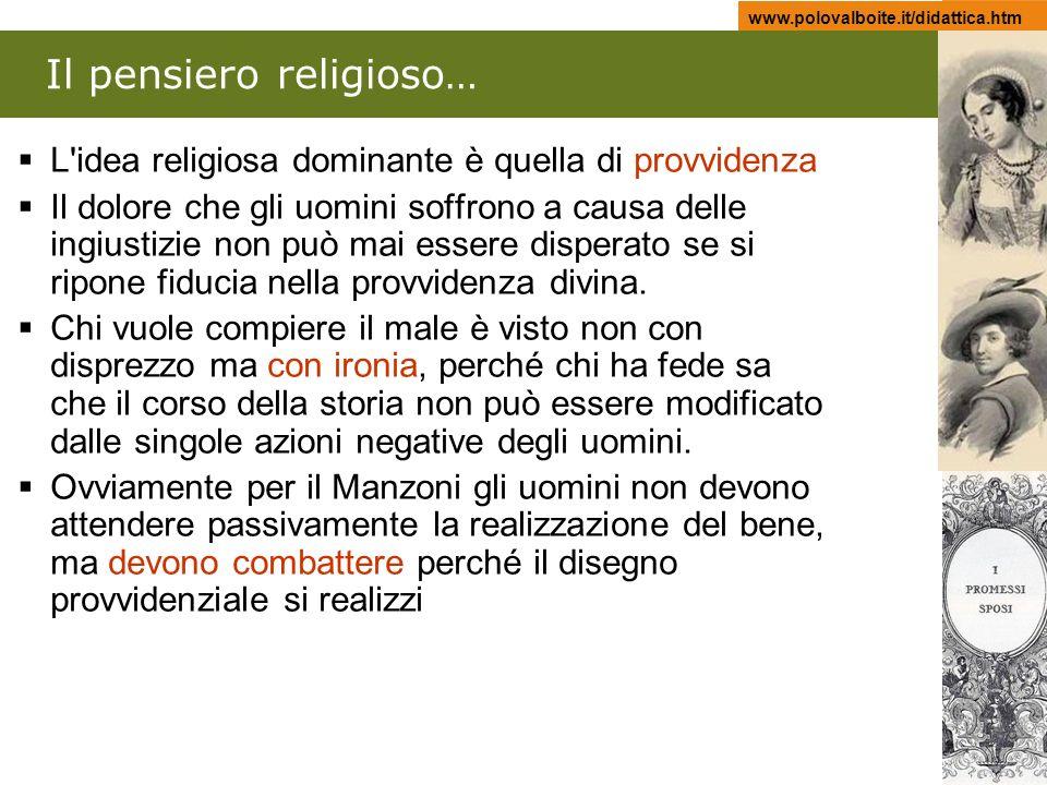 www.polovalboite.it/didattica.htm Il pensiero religioso… L'idea religiosa dominante è quella di provvidenza Il dolore che gli uomini soffrono a causa