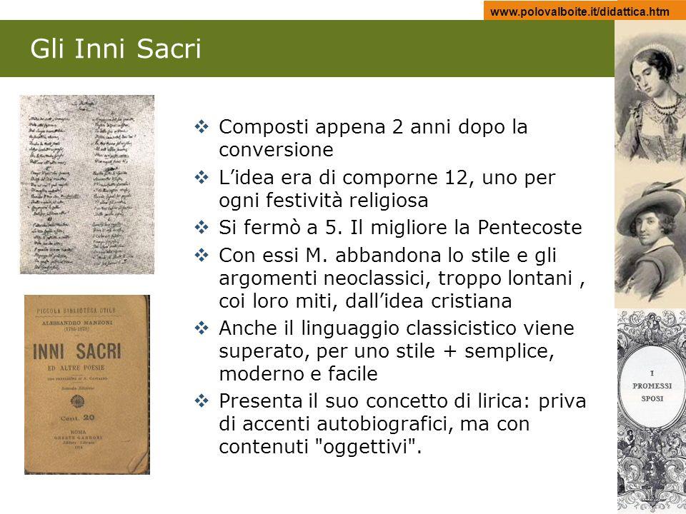 www.polovalboite.it/didattica.htm Gli Inni Sacri Composti appena 2 anni dopo la conversione Lidea era di comporne 12, uno per ogni festività religiosa