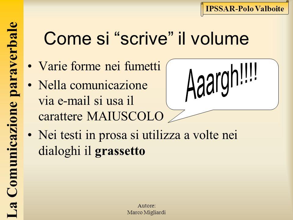 La Comunicazione paraverbale IPSSAR-Polo Valboite Autore: Marco Migliardi Esempi comunicativi La persona arrabbiata alza il volume Un messaggio intimo