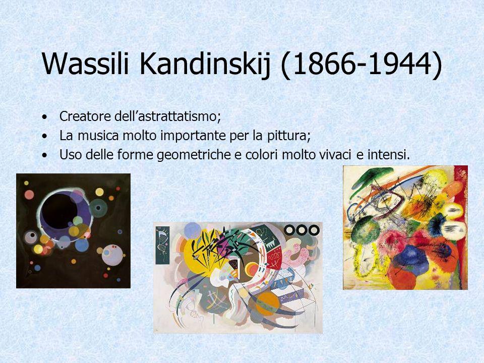 Wassili Kandinskij (1866-1944) Creatore dellastrattatismo; La musica molto importante per la pittura; Uso delle forme geometriche e colori molto vivac