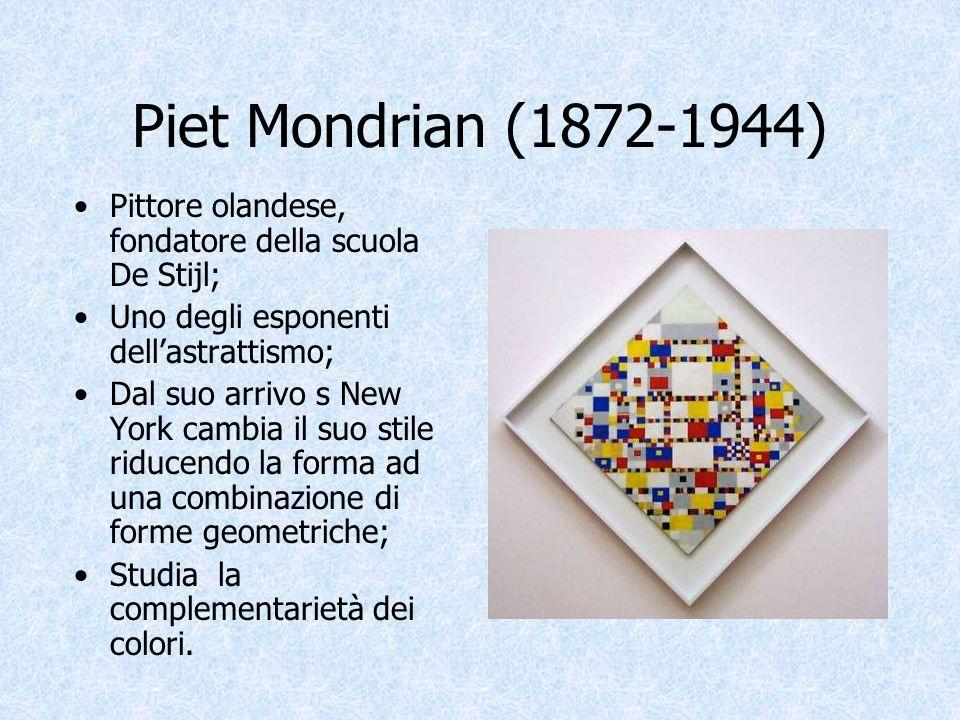 Piet Mondrian (1872-1944) Pittore olandese, fondatore della scuola De Stijl; Uno degli esponenti dellastrattismo; Dal suo arrivo s New York cambia il