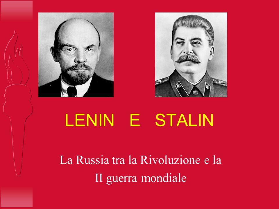 LENIN E STALIN La Russia tra la Rivoluzione e la II guerra mondiale