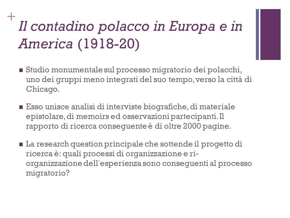 + Il contadino polacco in Europa e in America (1918-20) Studio monumentale sul processo migratorio dei polacchi, uno dei gruppi meno integrati del suo