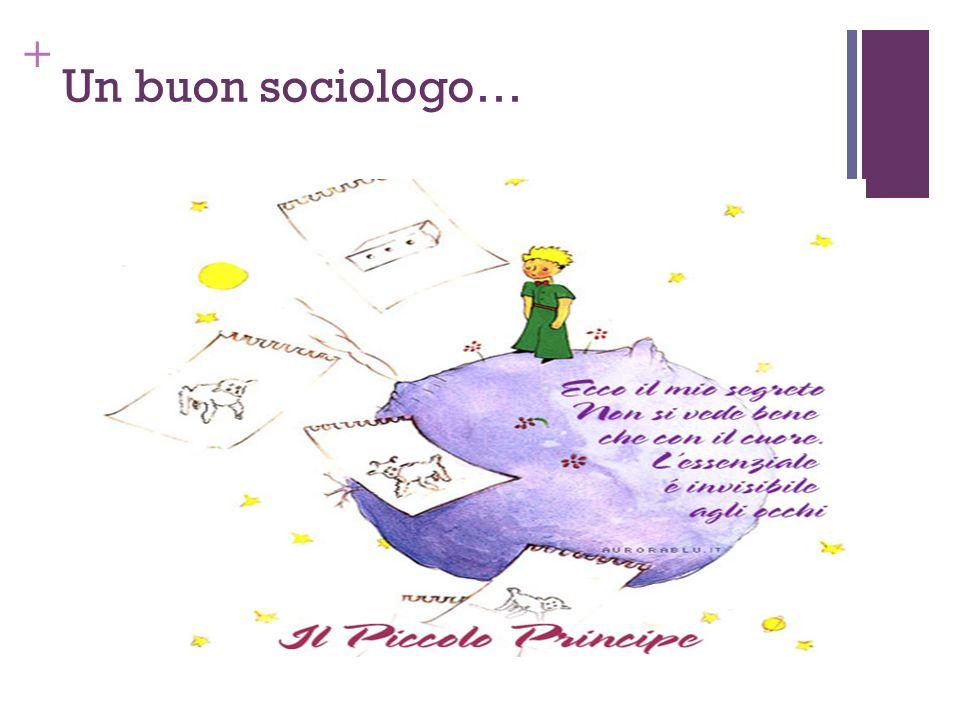 + Un buon sociologo…