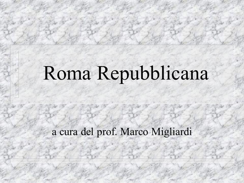 @ Migliardi 2007 500 anni di storia Il periodo repubblicano è il secondo dei 3 che compongono la storia di Roma: 1° periodo: Monarchia 753-509 a.c.
