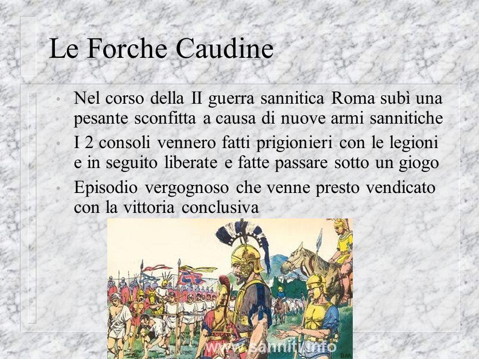 @ Migliardi 2007 Le Forche Caudine Nel corso della II guerra sannitica Roma subì una pesante sconfitta a causa di nuove armi sannitiche I 2 consoli ve