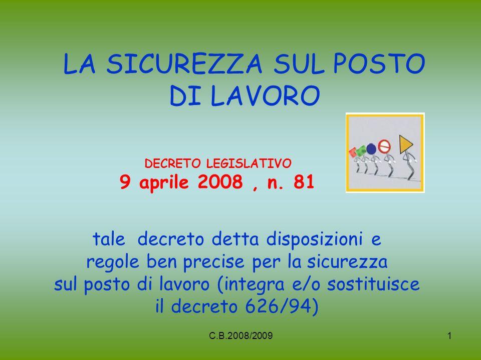LA SICUREZZA SUL POSTO DI LAVORO DECRETO LEGISLATIVO 9 aprile 2008, n.