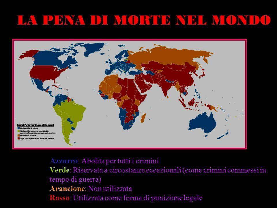 Azzurro: Abolita per tutti i crimini Verde: Riservata a circostanze eccezionali (come crimini commessi in tempo di guerra) Arancione: Non utilizzata R
