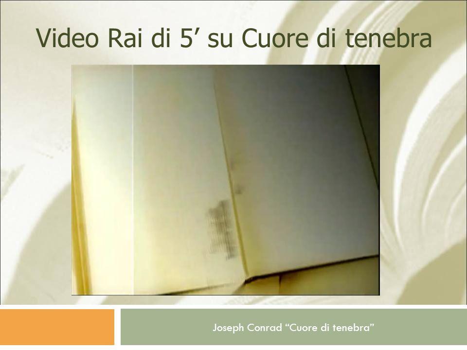 Joseph Conrad Cuore di tenebra Video Rai di 5 su Cuore di tenebra