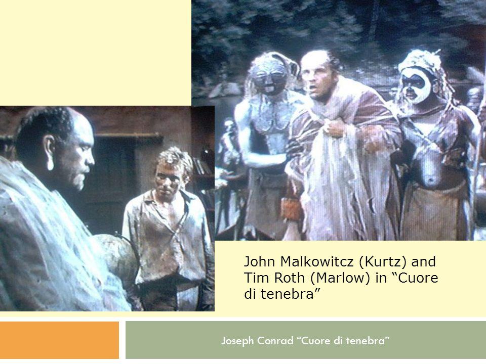 Joseph Conrad Cuore di tenebra John Malkowitcz (Kurtz) and Tim Roth (Marlow) in Cuore di tenebra