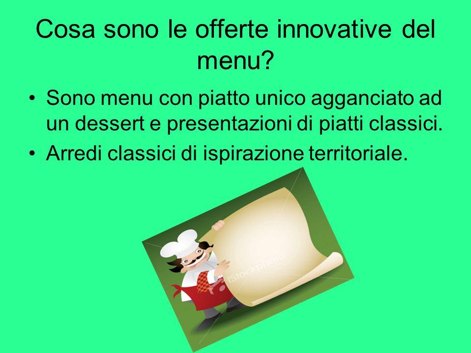 Cosa sono le offerte innovative del menu.