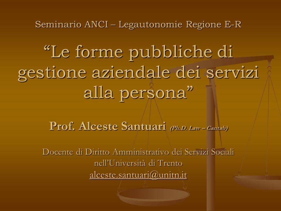 Seminario ANCI – Legautonomie Regione E-R Le forme pubbliche di gestione aziendale dei servizi alla persona Prof.