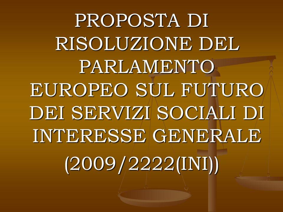 PROPOSTA DI RISOLUZIONE DEL PARLAMENTO EUROPEO SUL FUTURO DEI SERVIZI SOCIALI DI INTERESSE GENERALE (2009/2222(INI))