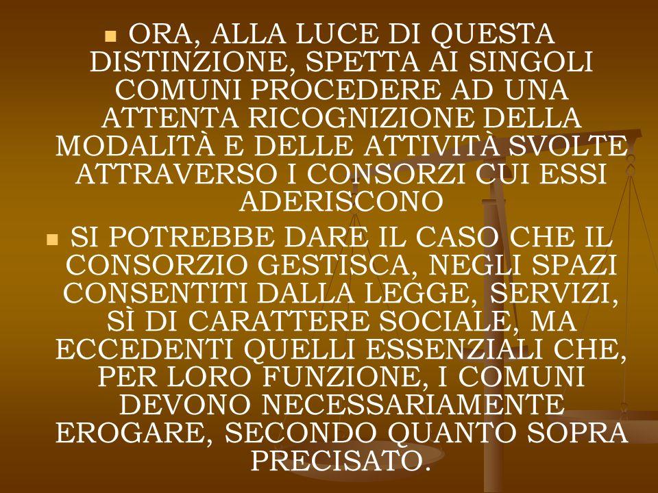 IN QUESTO CASO, LA GESTIONE [PUÒ] AVVENIRE IN FORMA DI SERVIZIO PUBBLICO LOCALE PRIVO DI RILEVANZA ECONOMICA EX ART.