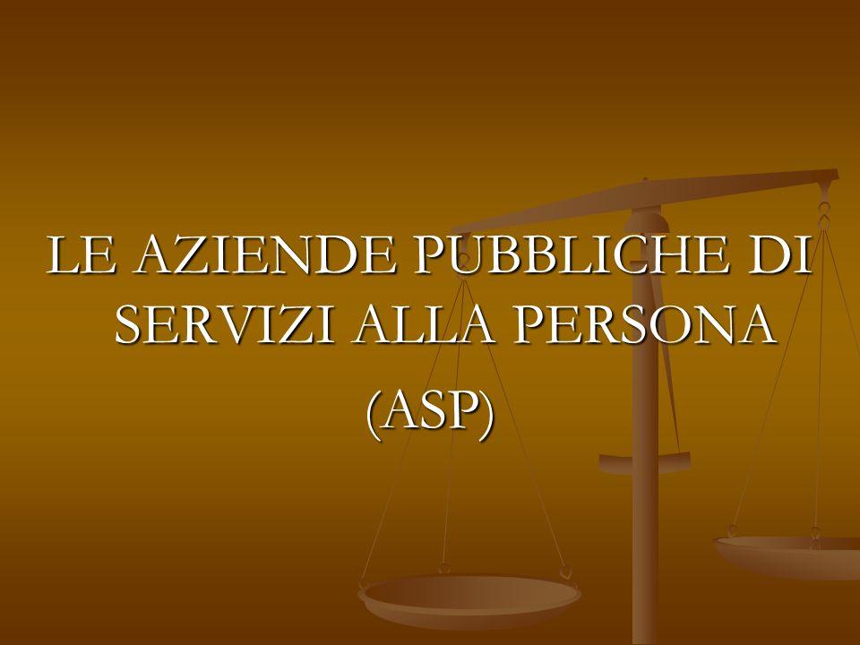 LE AZIENDE PUBBLICHE DI SERVIZI ALLA PERSONA (ASP) (ASP)