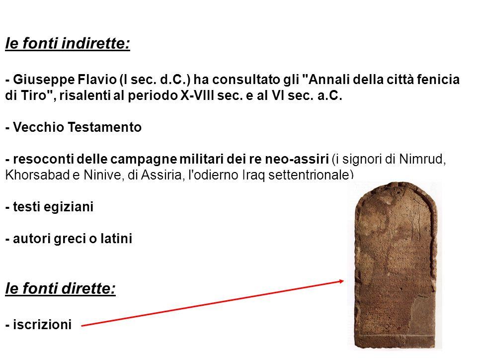 le fonti indirette: - Giuseppe Flavio (I sec. d.C.) ha consultato gli