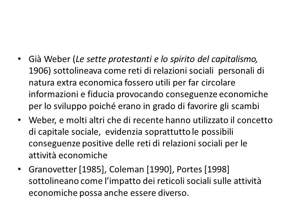 Già Weber (Le sette protestanti e lo spirito del capitalismo, 1906) sottolineava come reti di relazioni sociali personali di natura extra economica fo