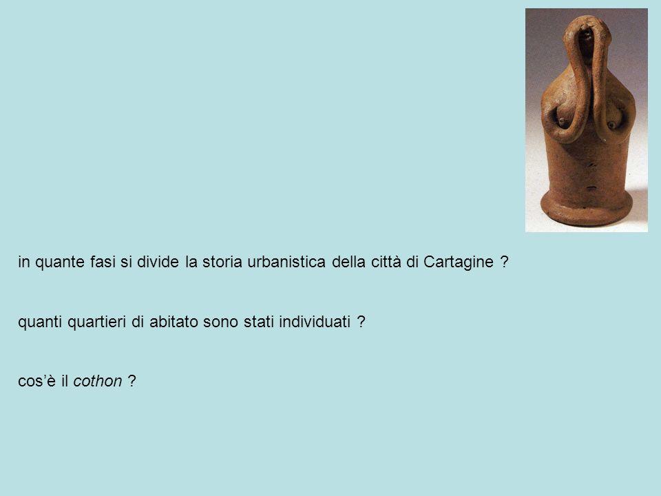 in quante fasi si divide la storia urbanistica della città di Cartagine ? quanti quartieri di abitato sono stati individuati ? cosè il cothon ?